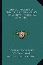 Annual Register of Officers and Members of the Society of Colonial Wars (1895)