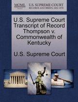 U.S. Supreme Court Transcript of Record Thompson V. Commonwealth of Kentucky