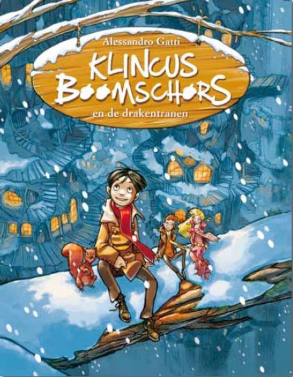 Kinderboeken Bakermat Verhalenboek - Klincus 1: Klincus Boomschors en de drakentranen