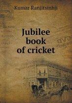 Jubilee Book of Cricket