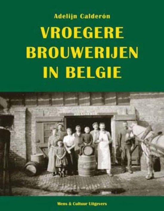 Vroegere brouwerijen in België - Adelijn Calderon |