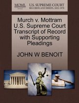 Murch V. Mottram U.S. Supreme Court Transcript of Record with Supporting Pleadings