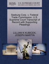 Seeburg Corp. V. Federal Trade Commission. U.S. Supreme Court Transcript of Record with Supporting Pleadings