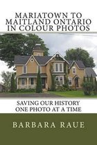 Mariatown to Maitland Ontario in Colour Photos
