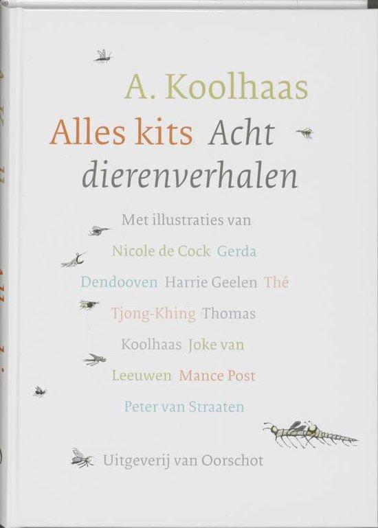 Alles kits, acht dierenverhalen - A. Koolhaas pdf epub