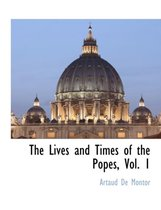 The Lives and Times of the Popes, Vol. 1