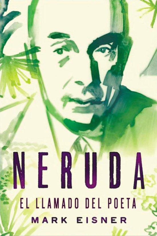 Boek cover Neruda: el llamado del poeta van Mark Eisner (Onbekend)