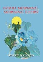 Good Morning, Morning Glory