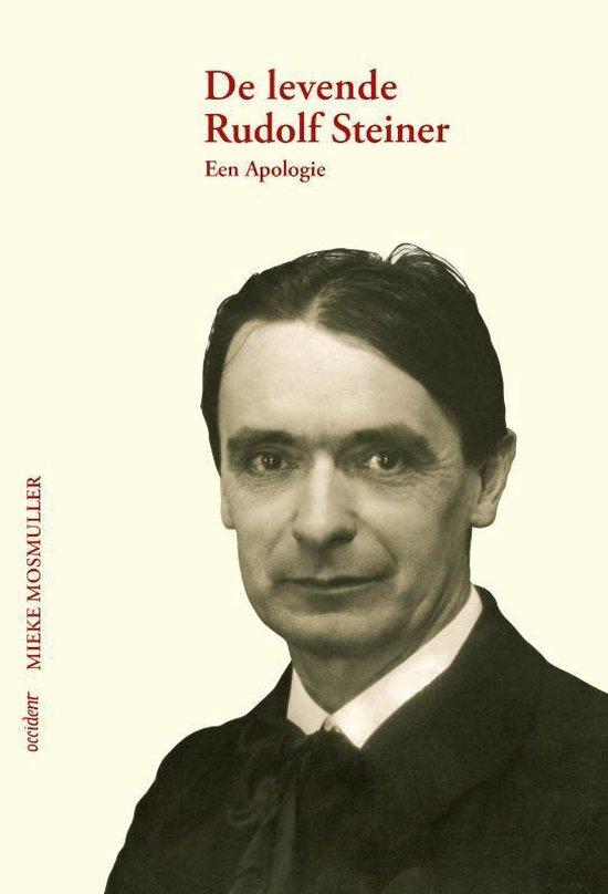 De levende Rudolf Steiner - Mieke Mosmuller |