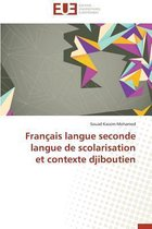 Fran�ais Langue Seconde Langue de Scolarisation Et Contexte Djiboutien