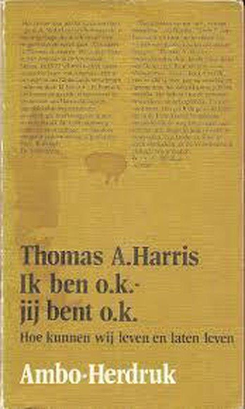 Ik ben o.k. jij bent o.k. - Thomas Harris  