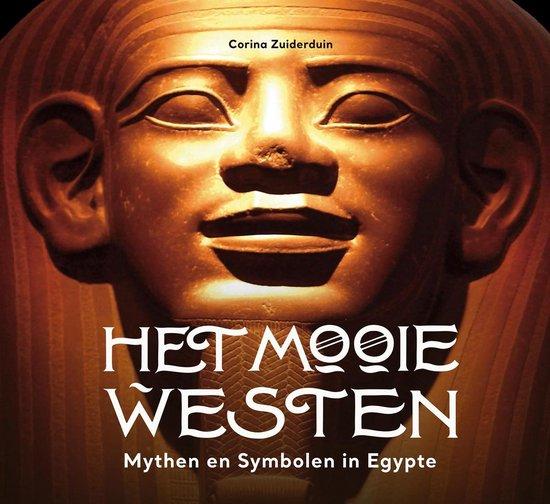 Het Mooie Westen. Mythen en symbolen in Egypte
