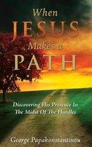 When Jesus Makes a Path