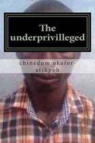 The Underprivilleged