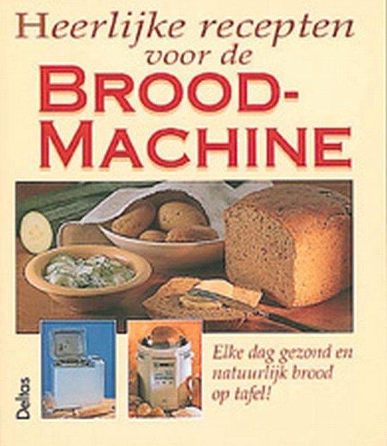 Heerlijke Recepten Voor De Broodmachine - Brigitte Fischer  