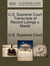 U.S. Supreme Court Transcripts of Record Lorings V. Marsh