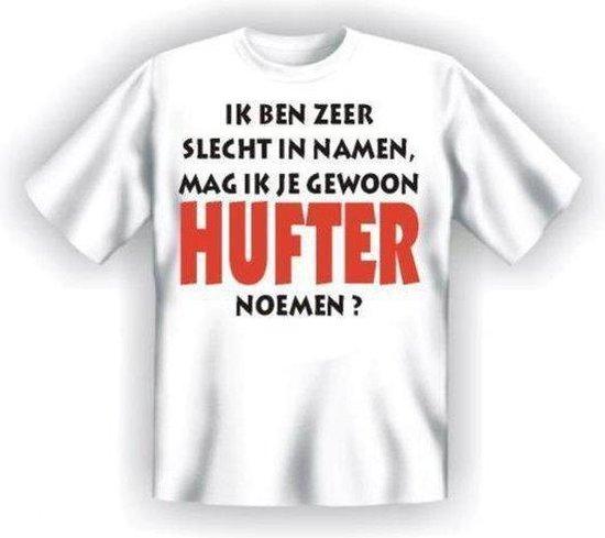 Benza T-Shirt - Ik ben zeer slecht in namen. Mag ik je gewoon HUFTER noemen? - (Leuk, Grappig, Mooi, Funny) - Maat L