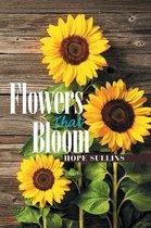 Flowers That Bloom