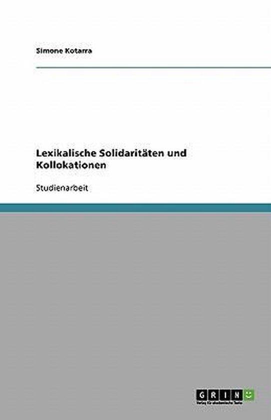 Lexikalische Solidaritaten und Kollokationen