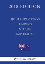 Higher Education Funding ACT 1988 (Australia) (2018 Edition)