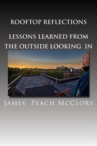 Rooftop Reflections Lessons Learned from the Outside Looking in