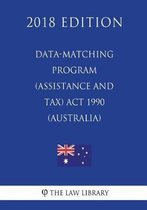 Data-Matching Program (Assistance and Tax) ACT 1990 (Australia) (2018 Edition)