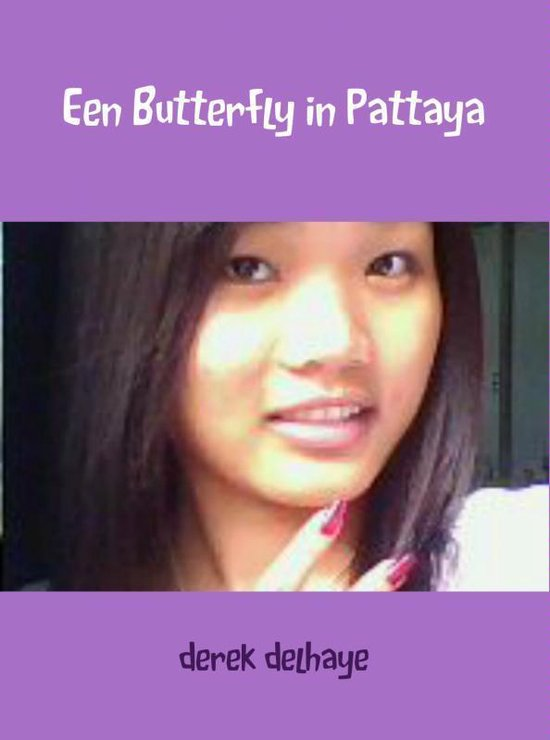 Een butterfly in Pattaya - Derek Delhaye |