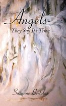 Angels-They Say It's Time