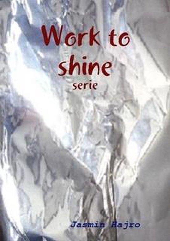 Work to shine - Jasmin Hajro |