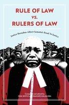 Rule of Law vs. Rulers of Law