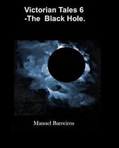 Victorian Tales 6 - The Black Hole.