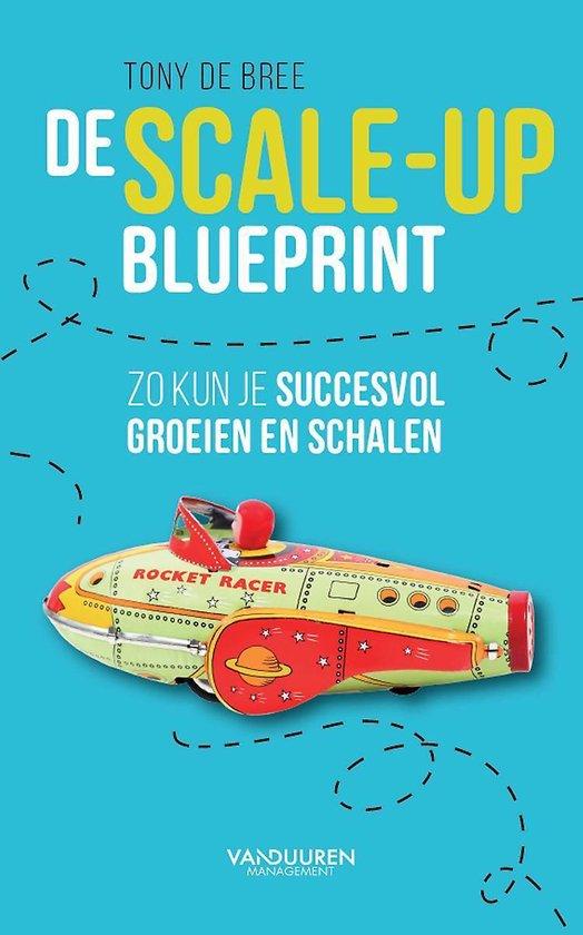 Boek cover De scale-up blueprint van Tony de Bree (Onbekend)