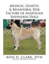 Medical, Genetic & Behavioral Risk Factors of Anatolian Shepherds Dogs