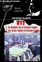 813 (1. la double vie d'Arsène Lupin – 2. les trois crimes d'Arsène Lupin)