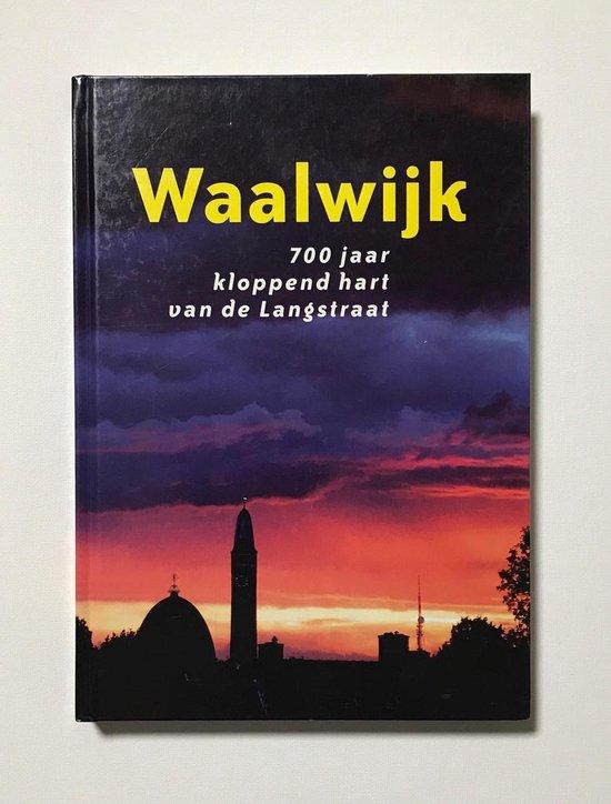 Waalwijk 700 jaar kloppend hart van de Langstraat - F.E.M. Vercauteren |