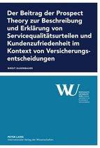Der Beitrag Der Prospect Theory Zur Beschreibung Und Erklaerung Von Servicequalitaetsurteilen Und Kundenzufriedenheit Im Kontext Von Versicherungsentscheidungen