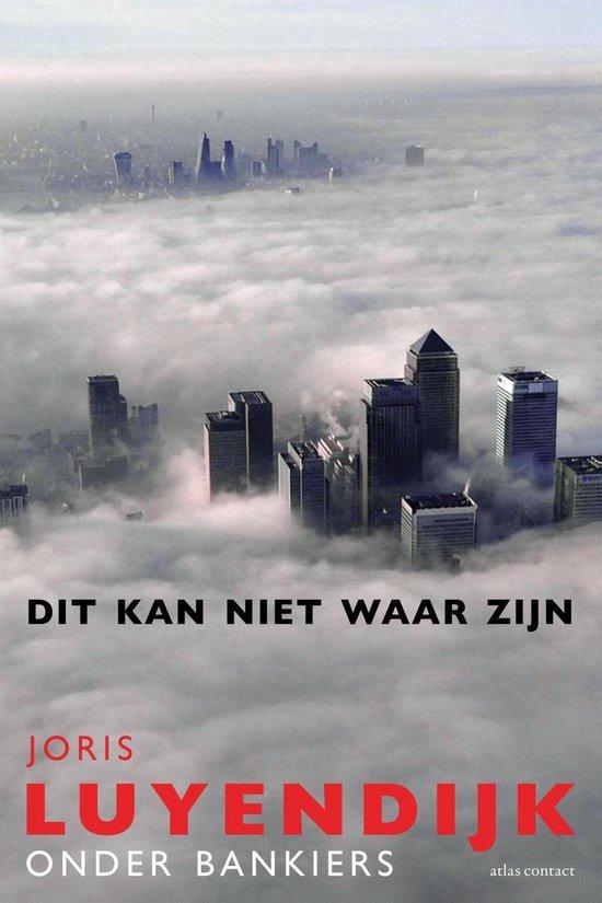 Boek cover Dit kan niet waar zijn van Joris Luyendijk (Paperback)