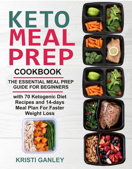 Bol Com Keto Meal Prep Cookbook The Essential Meal Prep Guide For Beginners With 70 Ketogenic