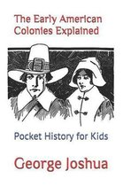 The Early American Colonies Explained