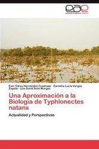 Una Aproximacion a la Biologia de Typhlonectes Natans