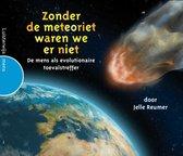 Zonder de meteoriet waren we er niet