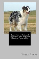 Learn How to Train and Understand Your Australian Shepherd Puppy & Dog