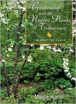 Gardening With The Native Plants Of Tenn