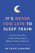 It's Never too Late to Sleep Train