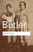 Gender Trouble : Feminism and the Subversion of Identity