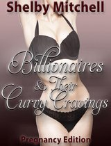 Billionaires and Their Curvy Cravings