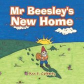 MR Beesley's New Home