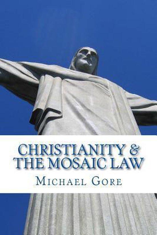 Boek cover Christianity & the Mosaic Law van Ps Michael Gore (Paperback)