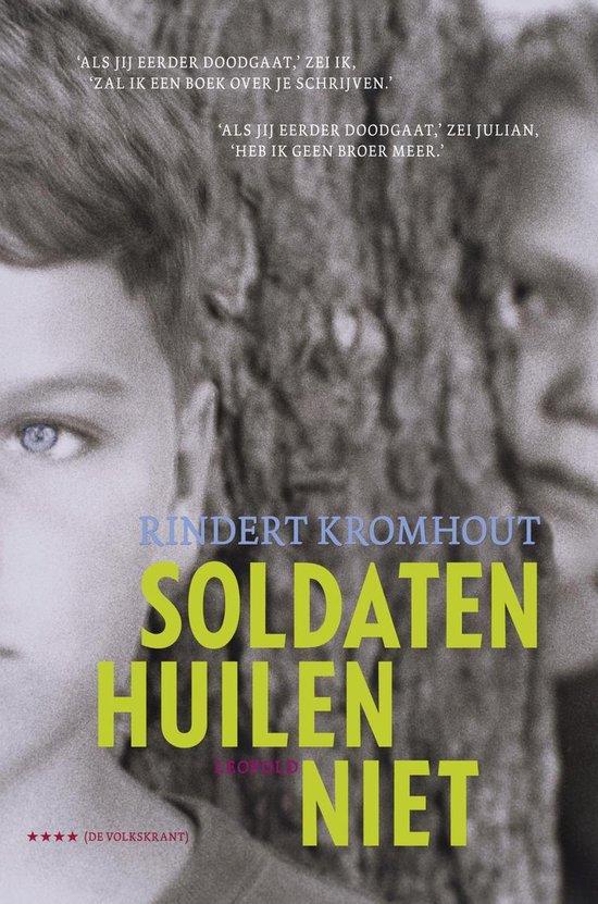 Soldaten huilen niet - Rindert Kromhout  
