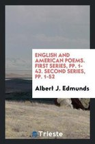 English and American Poems. First Series, Pp. 1-43. Second Series, Pp. 1-52